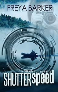Shutter speed: a Snapshot novella
