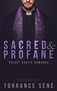 Sacred and Profane: Priest Erotic Romance