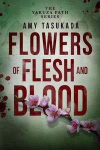 The Yakuza Path: Flowers of Flesh and Blood