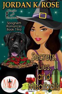 Secrets Lies, and Meatballs: Magic and Mayhem Universe