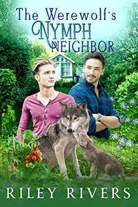 The Werewolf's Nymph Neighbor
