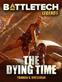 BattleTech Legends: The Dying Time