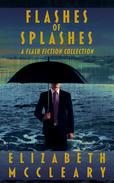 Flashes of Splashes: A Flash Fiction Collection