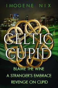 The Celtic Cupid Trilogy