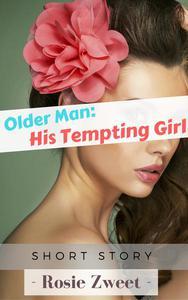 Older Man: His Tempting Girl