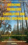A SUPER GUIDE TO OVERCOME PREMATURE EJACULATION AND ERECTILE DYSFUNCTION