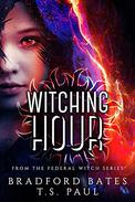 Witching Hour: From the Federal Witch Series