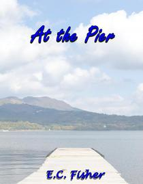 At the Pier: A Short Story