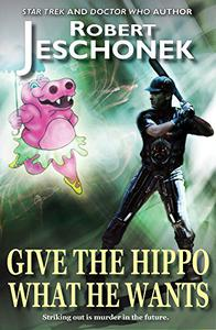 Give The Hippo What He Wants: A Scifi Story