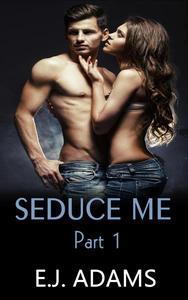 Seduce Me Part 1