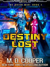 Destiny Lost: A Military Science Fiction Space Opera Epic