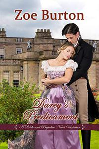 Darcy's Predicament: A Pride & Prejudice Novel Variation