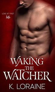 Waking the Watcher: A vampire romance