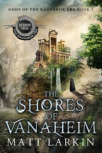 The Shores of Vanaheim: Eschaton Cycle
