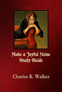 Make a Joyful Noise Study Guide