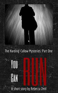 You Can Run: Harding Callow Mysteries Part One