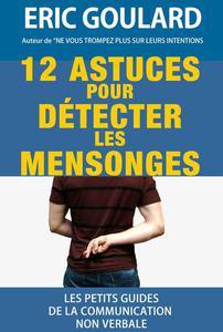 12 Astuces pour détecter les mensonges