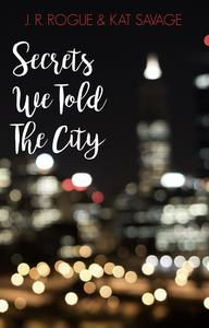 Secrets We Told The City