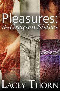 Pleasures: The Greyson Sisters