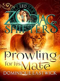 Prowling for His Mate: A Zodiac Shifters Paranormal Romance: Leo