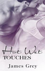 Hot Wet Touches