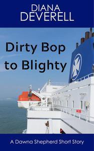 Dirty Bop to Blighty: A Dawna Shepherd Short Story