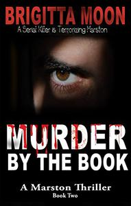 Murder By The Book: A Marston Serial Murder Thriller
