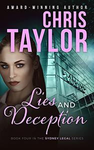 Lies and Deception: A thrilling new novel from Chris Taylor's hugely popular Sydney Legal series