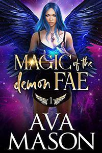 Magic of the Demon Fae: A Snarky, Reverse Harem, Paranormal Romance