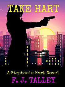 Take Hart: A Stephanie Hart Novel