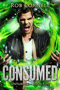 Consumed: An Urban Fantasy Novel