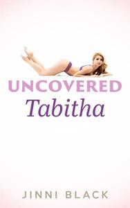 Tabitha Uncovered