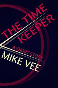 The Time Keeper: A Short Story