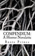 Compendium: A Horror Novelette