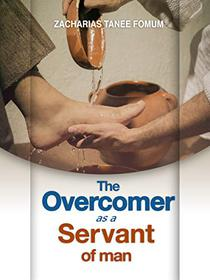 The Overcomer as a Servant of Man