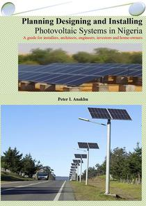 Planning Designing and Installing  Photovoltaic Systems in Nigeria: A guide for installers, architects, engineers, investors and home-owners
