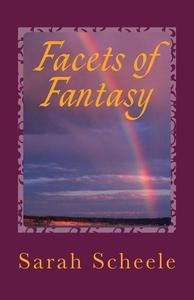 Facets of Fantasy