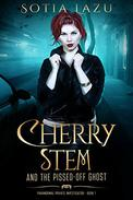 Cherry Stem and the Pissed-off Ghost