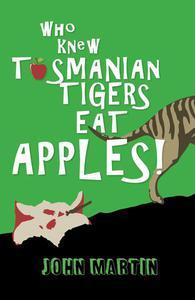 Who Knew Tasmanian Tigers Eat Apples!