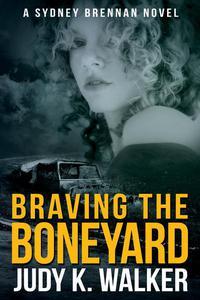 Braving the Boneyard: A Sydney Brennan Novel