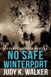 No Safe Winterport: A Sydney Brennan Novella