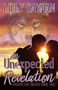 An Unexpected Revelation: Book Two of The Unexpected Trilogy