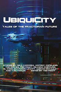UbiquiCity: Tales of the Fractopian Future