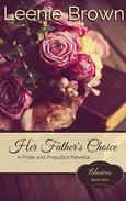 Her Father's Choice: A Pride and Prejudice Novella