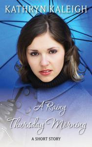 A Rainy Thursday Morning: A Short Story