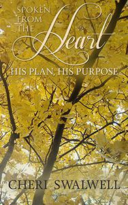 Spoken from the Heart: His Plan, His Purpose