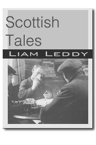 Scottish  Tales    Liam  Leddy