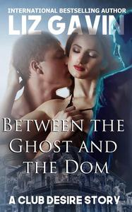 Between the Ghost and the Dom