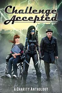 Challenge Accepted: A Charity Anthology