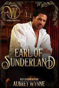 The Earl of Sunderland: Wicked Earls' Club